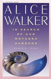 In Search of Our Mothers' Garden: Womanist Prose Book Jacket