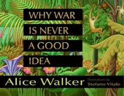 Why-War-Is-Never-A-Good-Idea--Alice-Walker