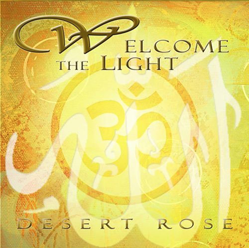 Desert Rose Welcome the Light Music CD