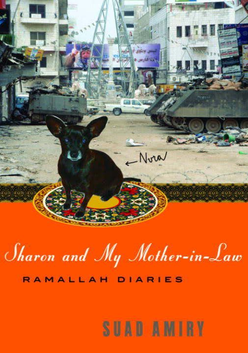 Sharon and My Mother-in-Law: Ramallah Diaries Suad Amiry