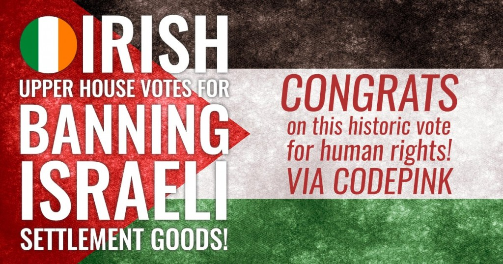 Ireland Votes to Boycott Israeli Goods July 2018
