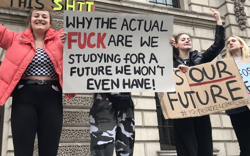 """why the actual fuck are we studying for a future we might not event have"" climate change protest"