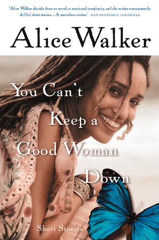 You Can't Keep a Good Woman Down: Short Stories