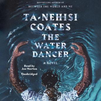 book cover The Water Dancer, by Ta- Nehisi Coates