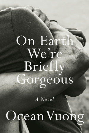 Book cover title On Earth Cover Online Final A Novel Ocean Vuong