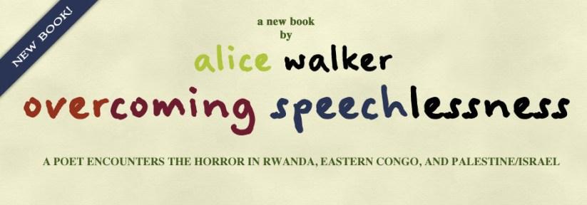 Overcoming Speechlessness -- by Alice Walker