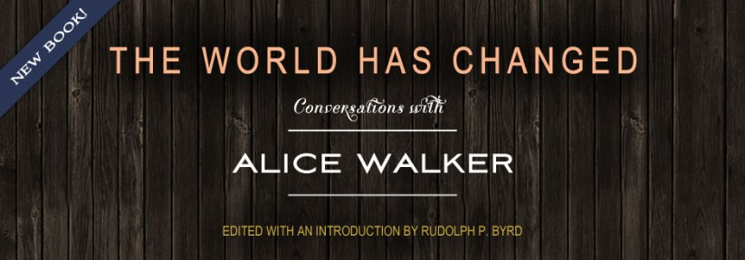 The World Has Changed -- by Alice Walker