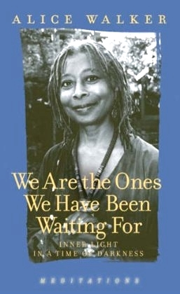 Book Cover - We Are the Ones We Have Been Waiting For Alice Walker